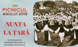 Vino să vezi o adevărată nuntă tradițională la PICNICUL ANULUI 2019