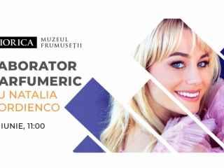 "Participă la workshopul ""Laboratorul parfumeric cu Natalia Gordienco"""